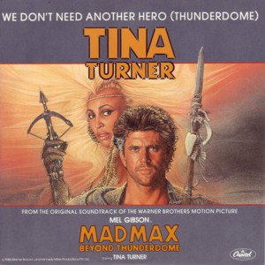 Tina_Turner_We_dont_need_another_hero